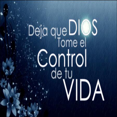 Deja Que Dios Tome El Control De Tu Vida