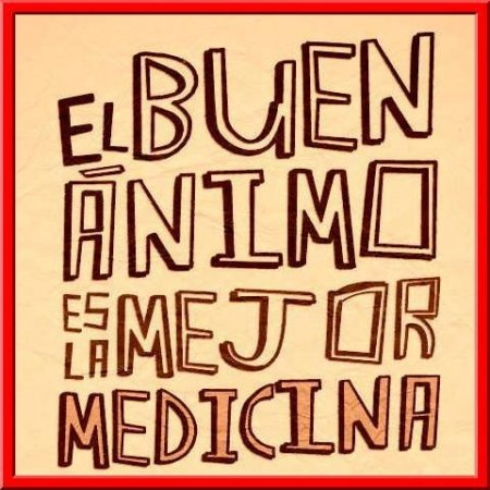 El Buen Animo Es La Mejor Medicina
