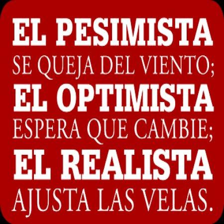El Pesimista El Optimista El Realista