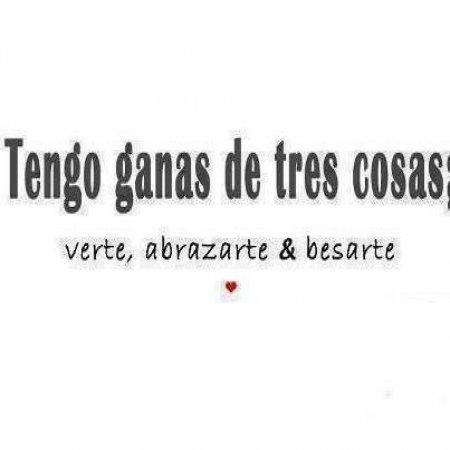 Frases De Amor Tengo Ganas