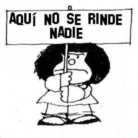 Frases De Mafalda Aqui No Se Rinde Nadie Imagenes Bonitas