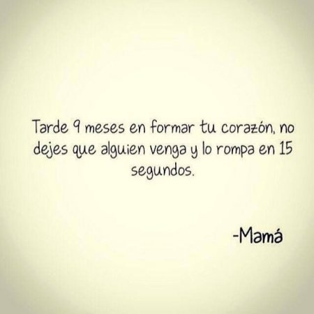 Frases De Mama No Dejes