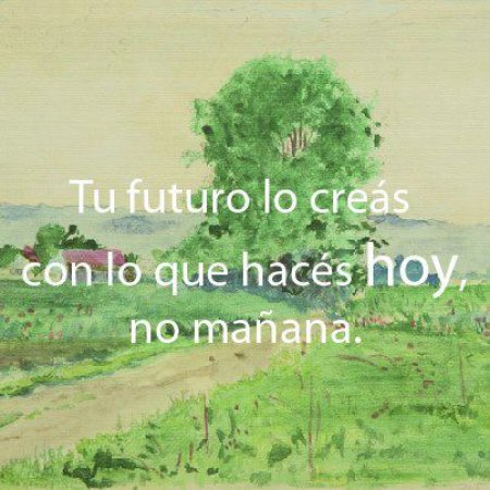 Imagenes Y Frases Tu Futuro