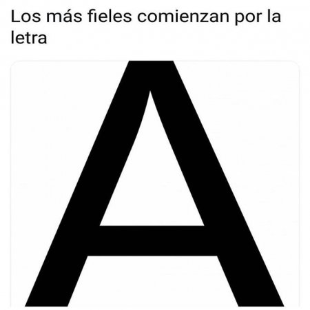 Los Mas Fieles Empiezan Con La Letra A