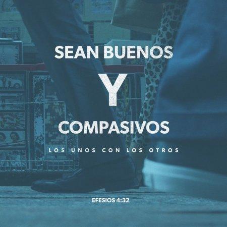 Ser Buenos Y Compasivos