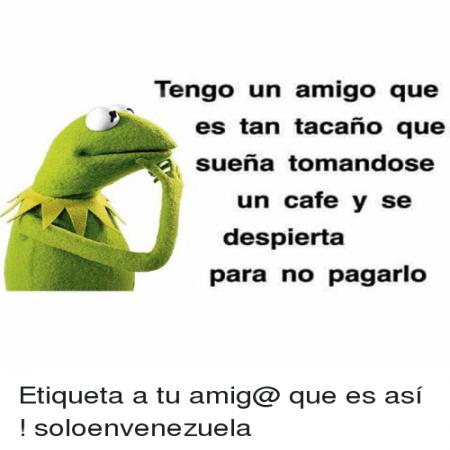 Un Amigo Tacano Watsapp Imagenes Bonitas Frases Bonitas