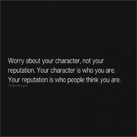 Worry About Your Character Quotes Living In Peace