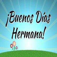 Buenos Dias Hermana Imagenes Con Frases