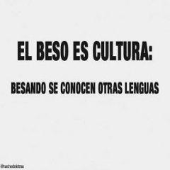 El Beso Es Cultura Frases Chidas