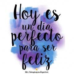 Frase del dia: Hoy Es Un Dia Perfecto