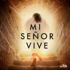 Mi Senor Vive