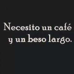Necesito Un Cafe Y Un Beso Largo Frase En Imagen