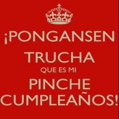 Ponganse Trucha Hoy Es Mi Cumpleanos